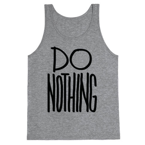 Do Nothing Tank Top