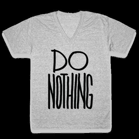 Do Nothing V-Neck Tee Shirt