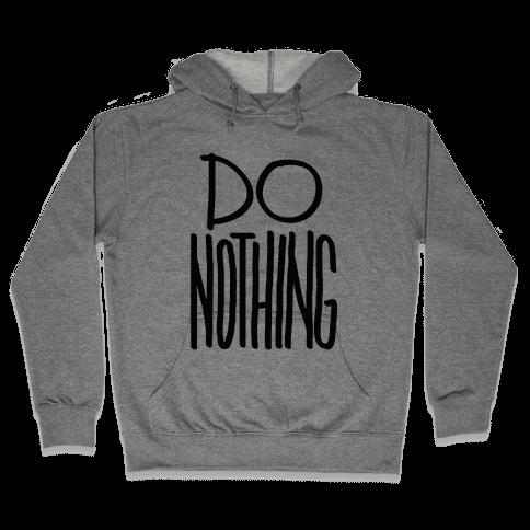 Do Nothing Hooded Sweatshirt