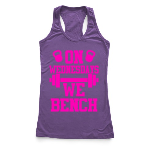 On Wednesdays We Bench Racerback Tank Top