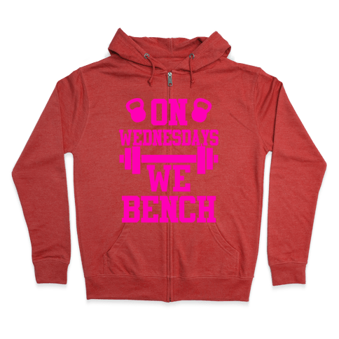 On Wednesdays We Bench Zip Hoodie