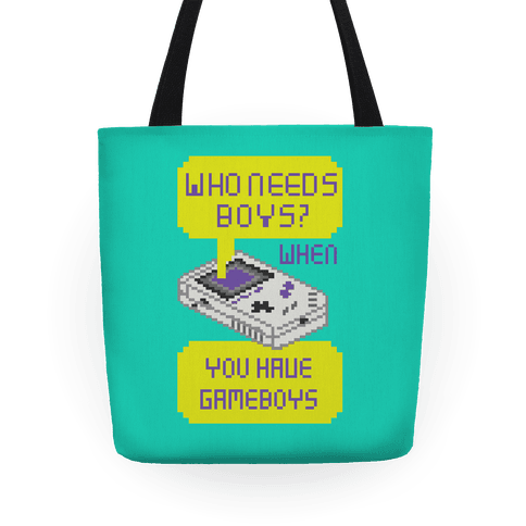 Who Needs Boys? When You Have Gameboys Tote