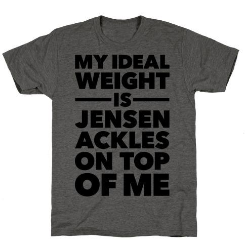 Ideal Weight (Jensen Ackles) T-Shirt