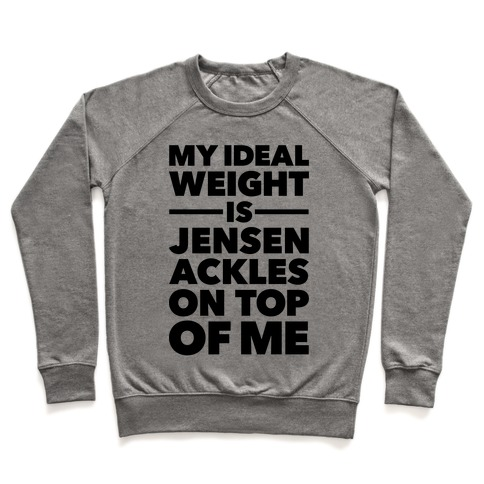 Ideal Weight (Jensen Ackles) Pullover
