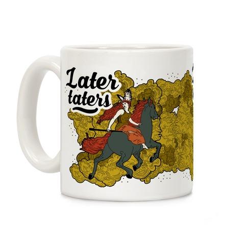 Later Taters Coffee Mug