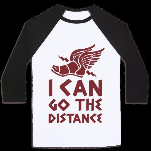 I Can Go The Distance Baseball Tee