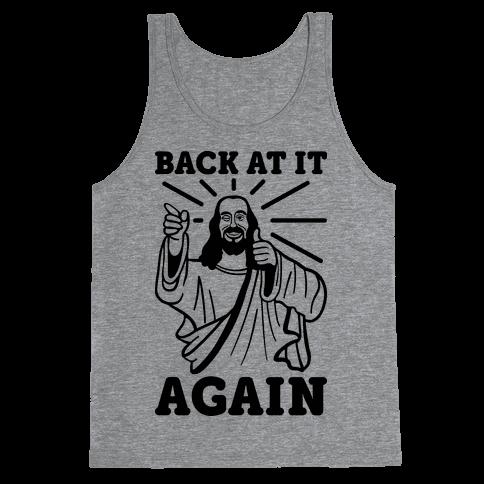 Jesus Back At It Again Tank Top