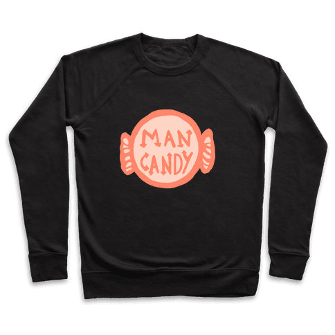 Man Candy Pullover