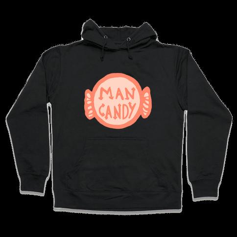 Man Candy Hooded Sweatshirt