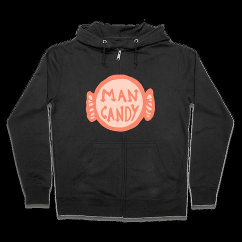 Man Candy Zip Hoodie