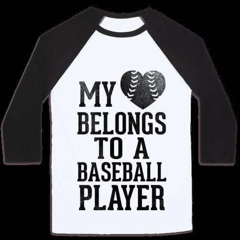 My Heart Belongs To A Baseball Player (Baseball Tee)