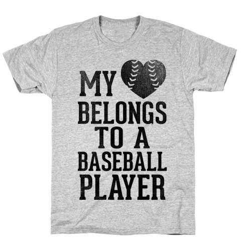 My Heart Belongs To A Baseball Player (Baseball Tee) T-Shirt