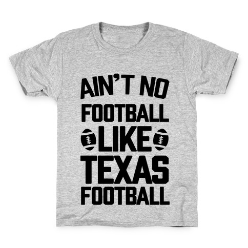 Ain't No Football Like Texas Football Kids T-Shirt