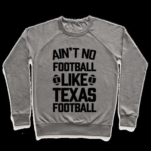 Ain't No Football Like Texas Football Pullover