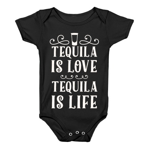 Tequila Is Love Tequila Is Life Baby Onesy