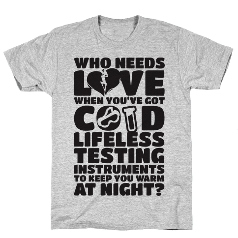 Cold Lifeless Testing Instruments Mens T-Shirt