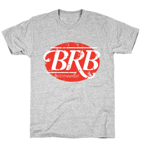 Be Right Back Entertainment T-Shirt