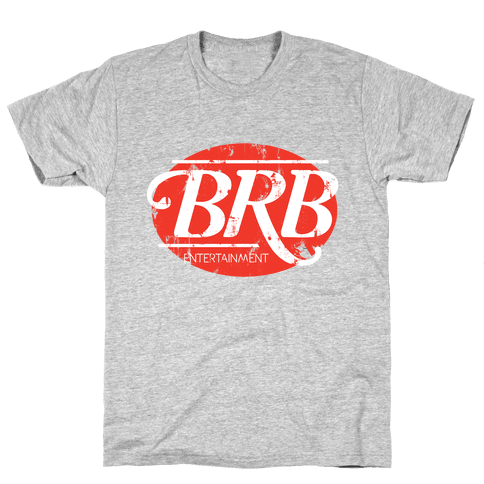 Be Right Back Entertainment Mens T-Shirt