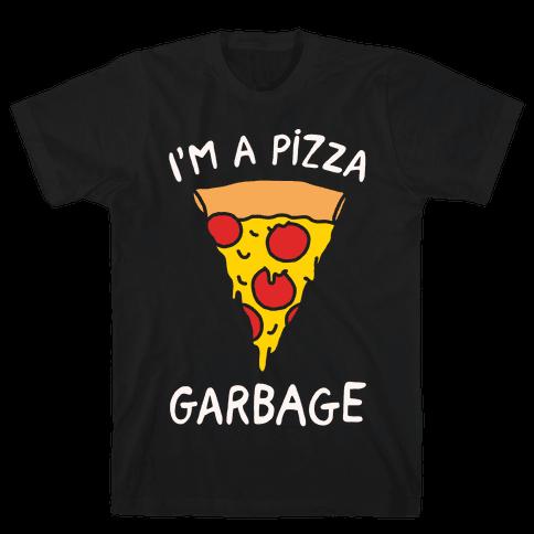 I'm A Pizza Garbage White Print Mens T-Shirt