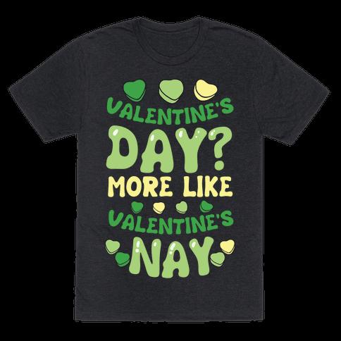 Valentine's Day? More Like Valentine's Nay