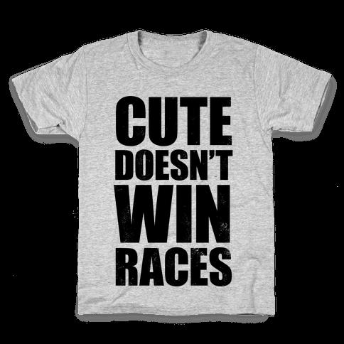 Cute Doesn't Win Races Kids T-Shirt