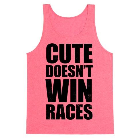 Cute Doesn't Win Races Tank Top