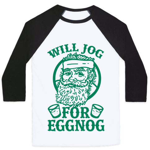 Will Jog For Eggnog Baseball Tee