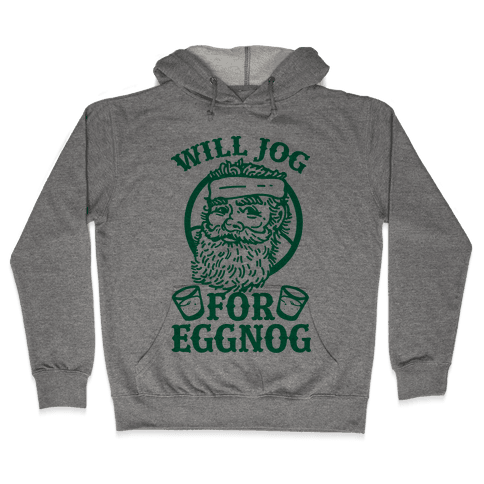Will Jog For Eggnog Hooded Sweatshirt
