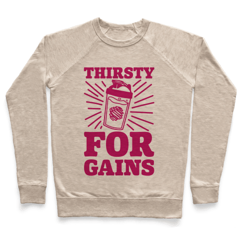 Thirsty For Gains Pullover