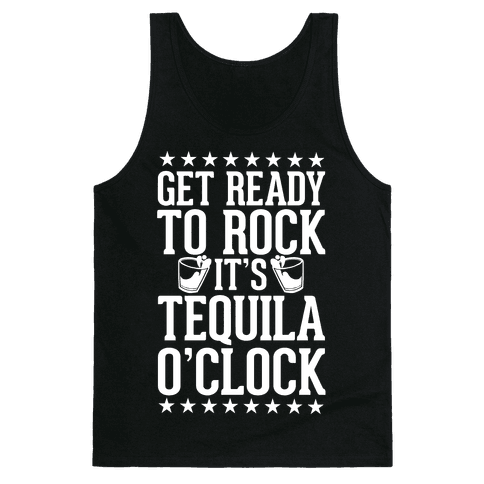 Get Ready To Rock It's Tequila O'Clock Tank Top