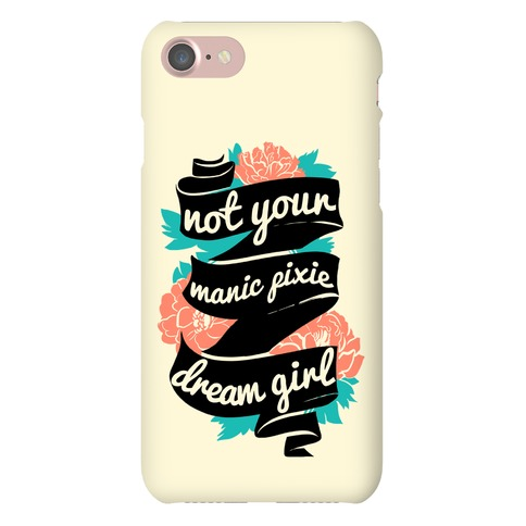 Not Your Manic Pixie Dream Girl Phone Case