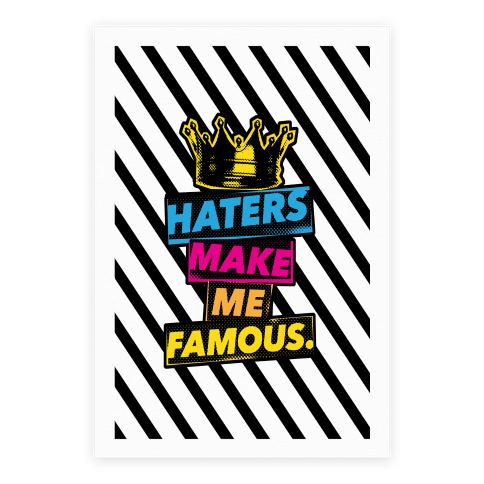 Haters Make Me Famous Poster