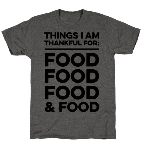 Things I Am Thankful For: Food T-Shirt