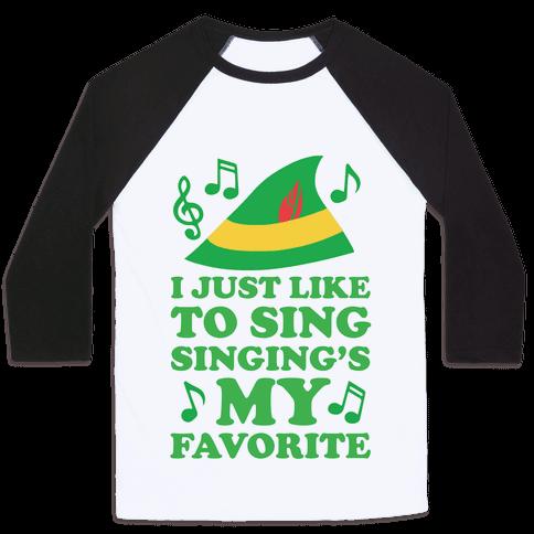 I Just Like To Sing, Singing's My Favorite Baseball Tee