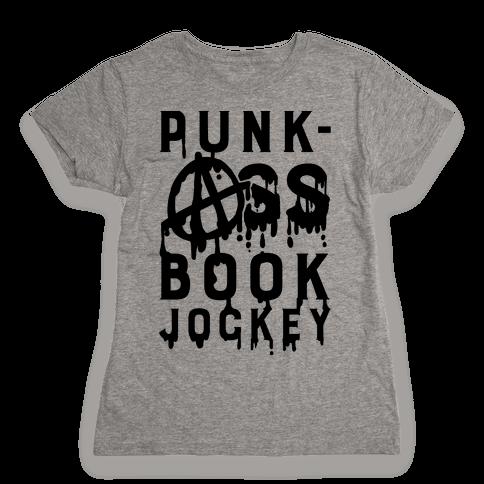 Punk-Ass book Jockey Womens T-Shirt