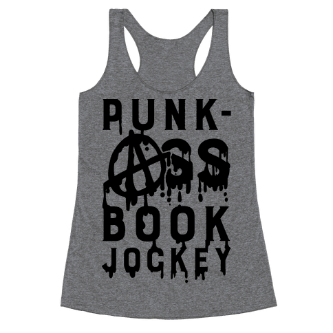 Punk-Ass book Jockey Racerback Tank Top