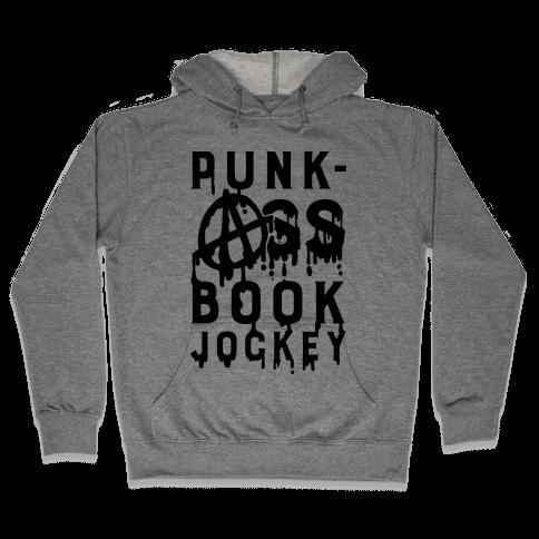 Punk-Ass book Jockey Hooded Sweatshirt