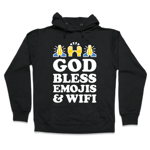 God Bless Emojis & Wifi Hooded Sweatshirt