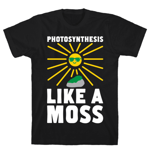 Photosynthesis Like A Moss Mens T-Shirt