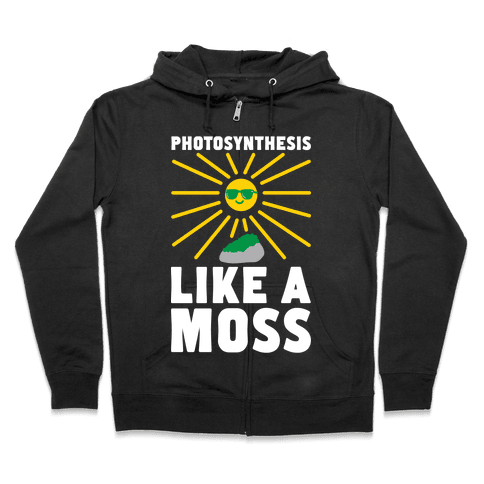 Photosynthesis Like A Moss Zip Hoodie