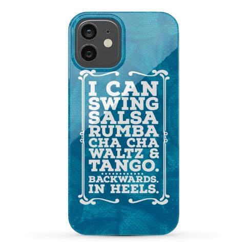 I Can Dance Backwards in Heels Phone Case