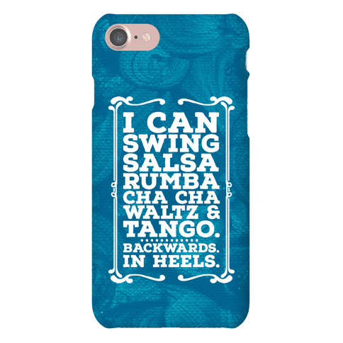 I Can Dance Backwards in Heels Phone Case