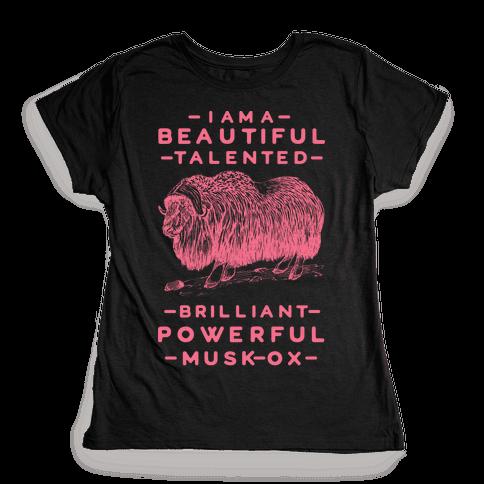 I Am A Beautiful Talented Brilliant Powerful Musk-Ox Womens T-Shirt
