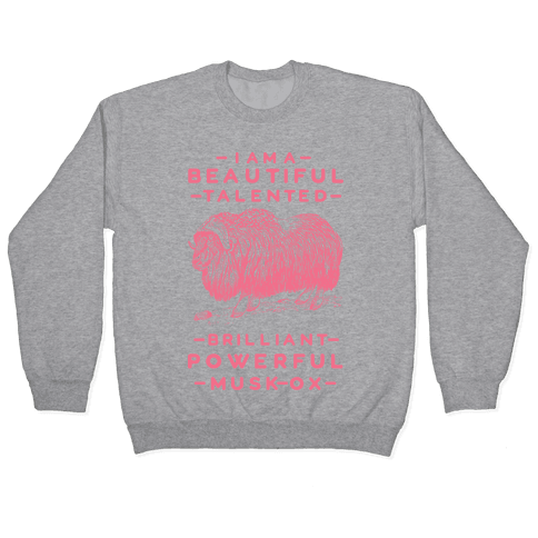 I Am A Beautiful Talented Brilliant Powerful Musk-Ox Pullover