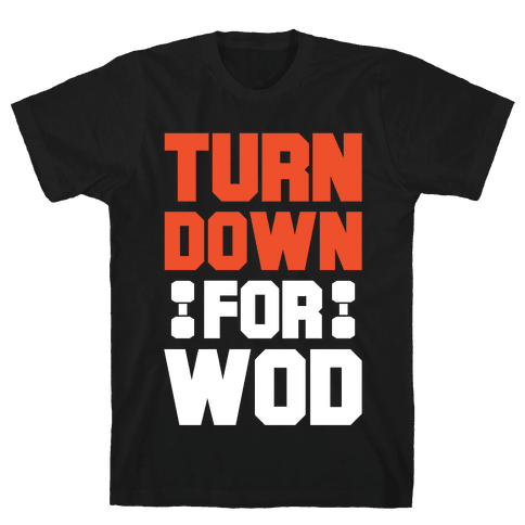 Turn Down For Wod Mens T-Shirt