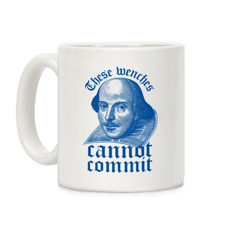 These Wenches Cannot Commit Coffee Mug