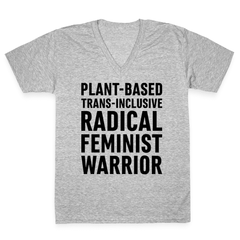 Plant-Based Trans-Inclusive Radical Feminist Warrior V-Neck Tee Shirt