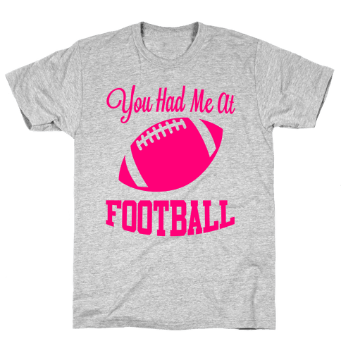 You Had Me At Football Mens T-Shirt