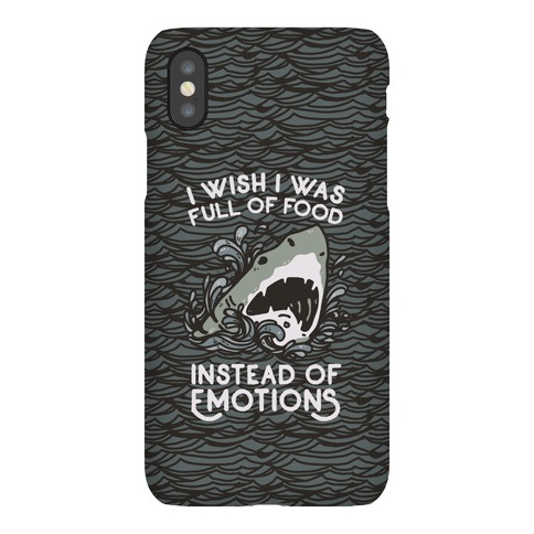 I Wish I Was Full of Food Instead of Emotions Phone Case