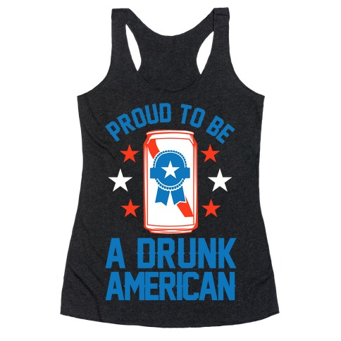 Proud To Be A Drunk American Racerback Tank Top